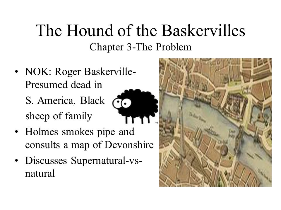 The Hound of the Baskervilles Chapter 3-The Problem