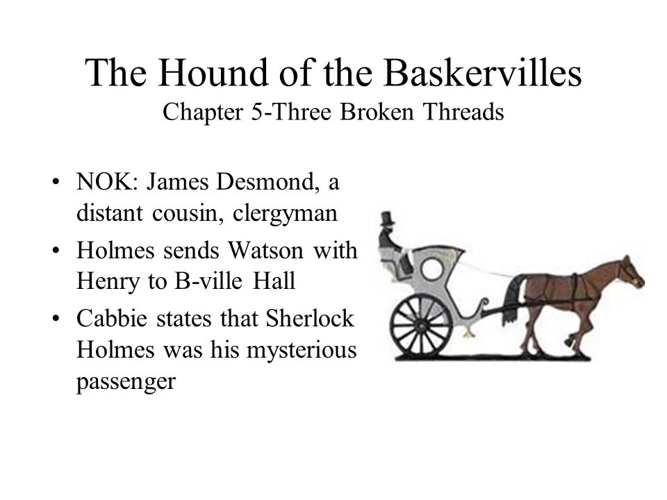 The Hound of the Baskervilles Chapter 5-Three Broken Threads