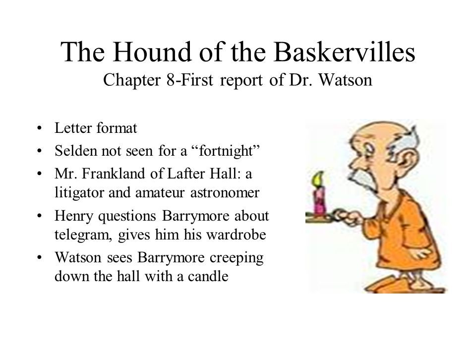 The Hound of the Baskervilles Chapter 8-First report of Dr. Watson