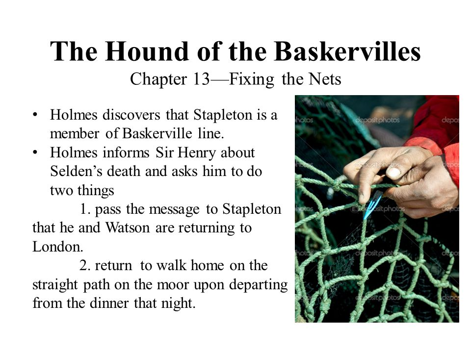 The Hound of the Baskervilles Chapter 13—Fixing the Nets