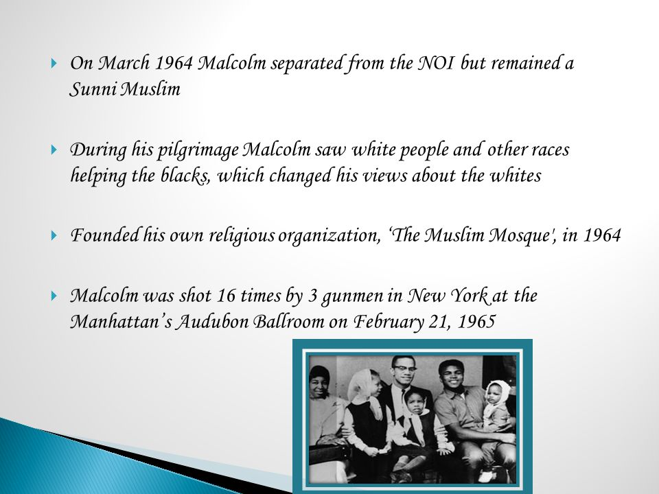 On March 1964 Malcolm separated from the NOI but remained a Sunni Muslim