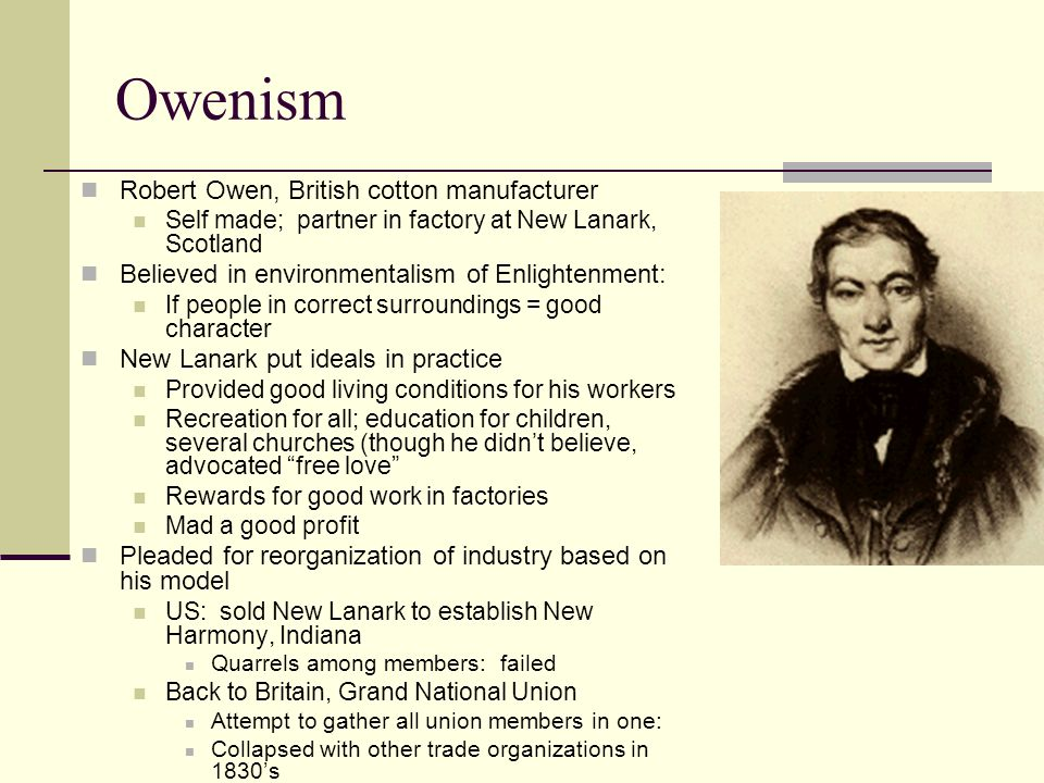 Owenism Robert Owen, British cotton manufacturer