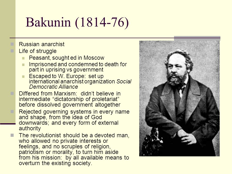 Bakunin (1814-76) Russian anarchist Life of struggle