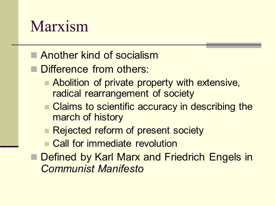 Marxism Another kind of socialism Difference from others:
