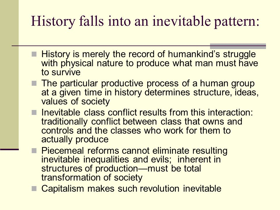 History falls into an inevitable pattern: