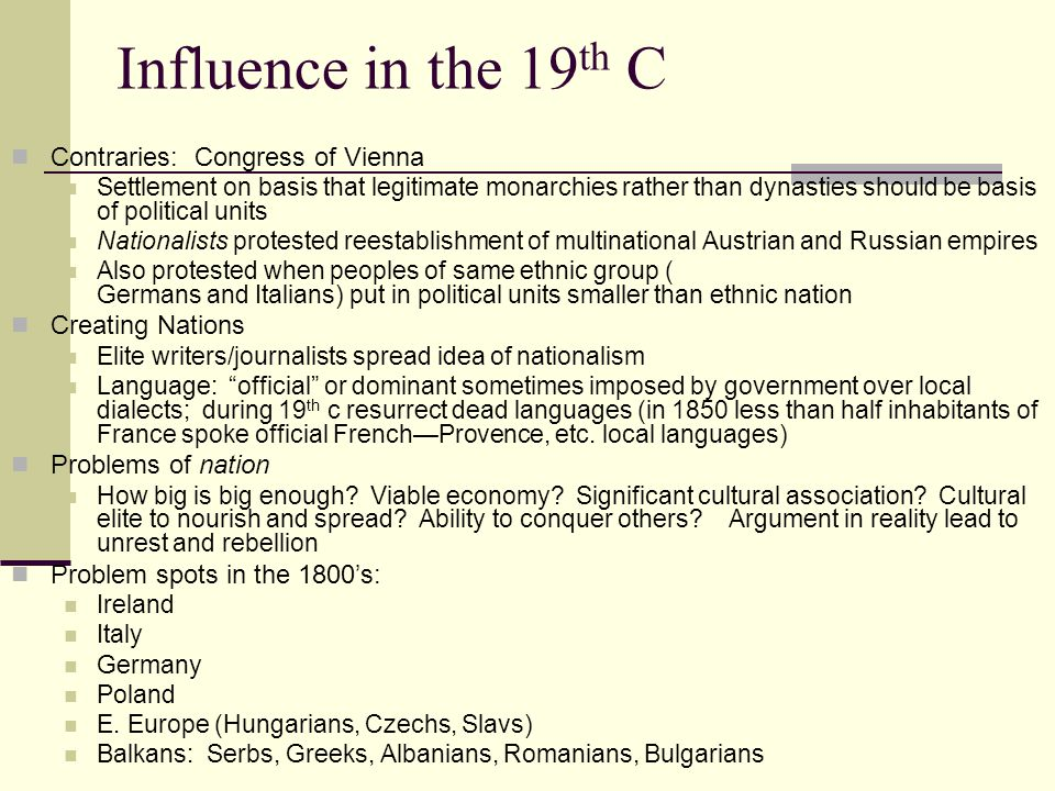 Influence in the 19th C Contraries: Congress of Vienna