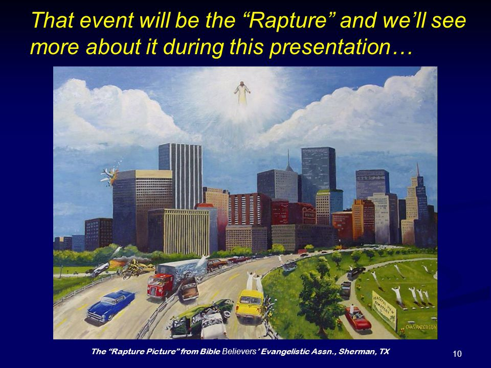 That event will be the Rapture and we'll see more about it during this presentation…