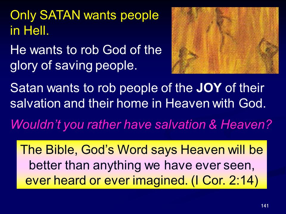Only SATAN wants people in Hell.