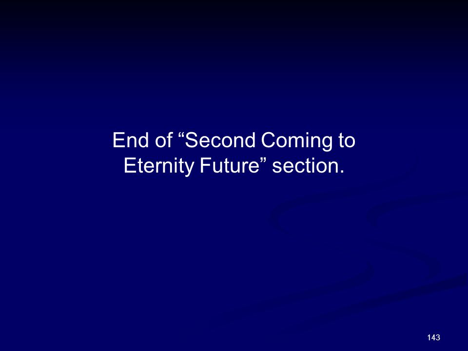 End of Second Coming to Eternity Future section.