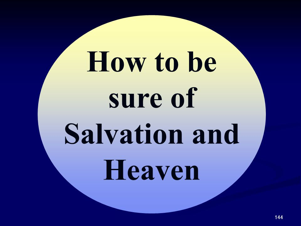 How to be sure of Salvation and Heaven