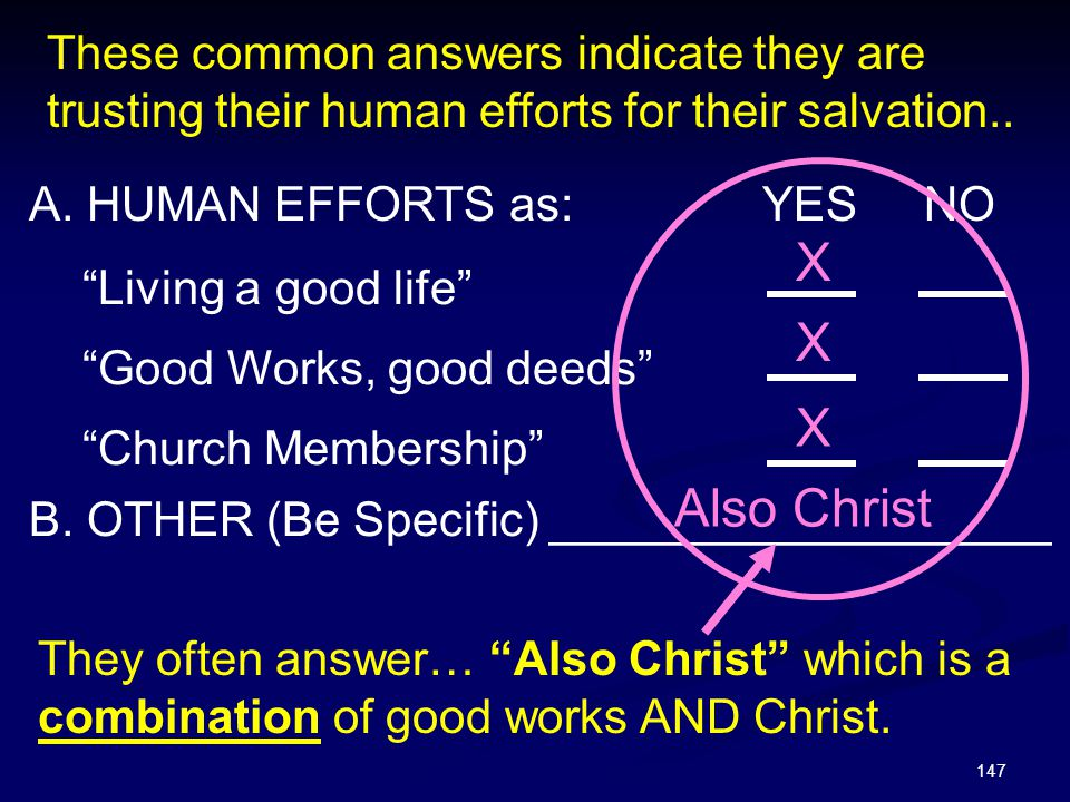 These common answers indicate they are trusting their human efforts for their salvation..