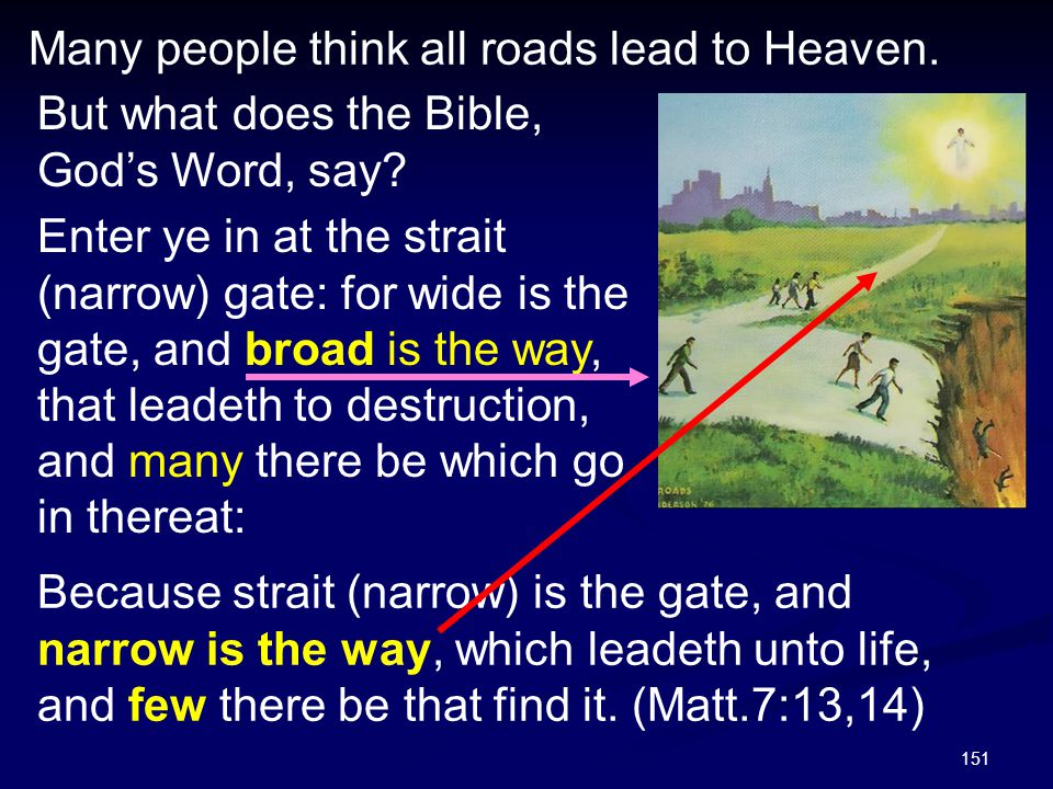 Many people think all roads lead to Heaven.