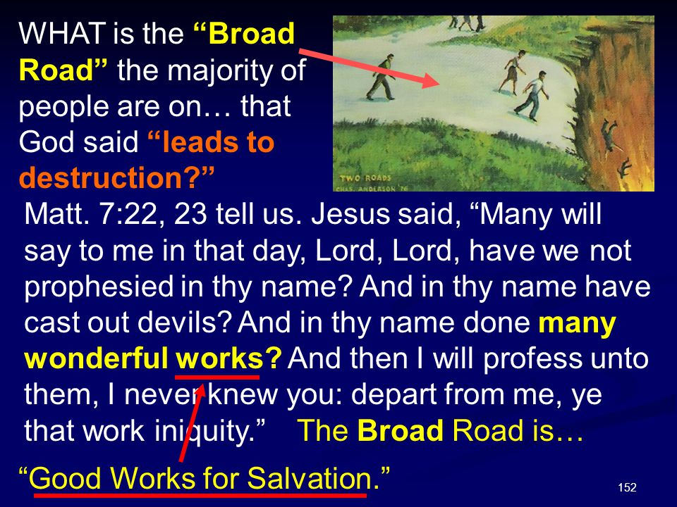 WHAT is the Broad Road the majority of people are on… that God said leads to destruction