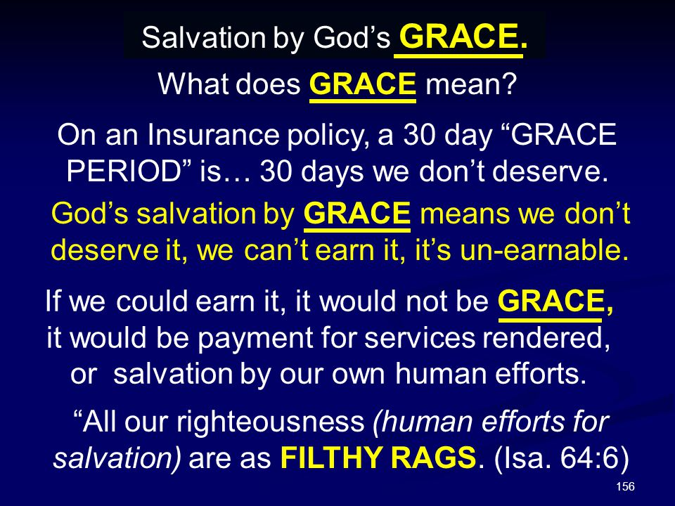 Salvation by God's GRACE.