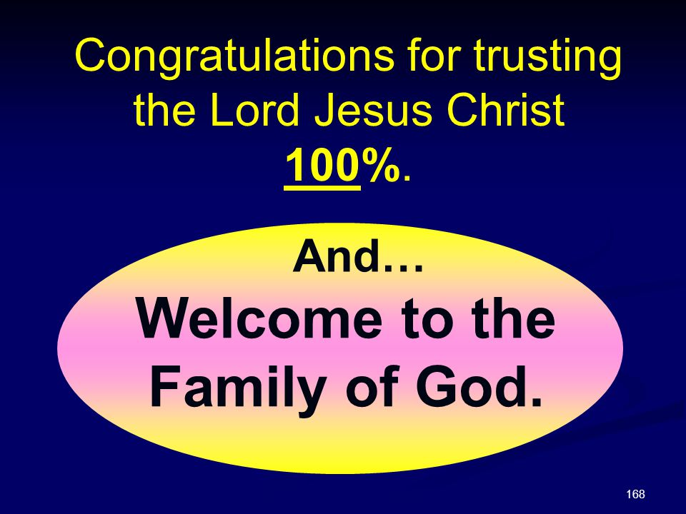 Welcome to the Family of God.