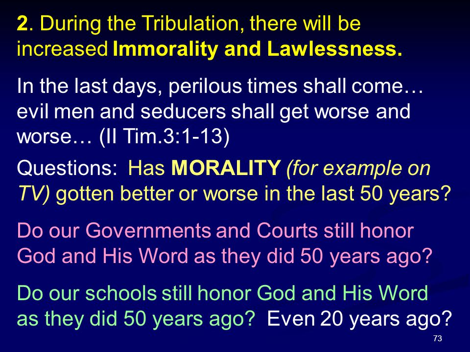 2. During the Tribulation, there will be increased Immorality and Lawlessness.