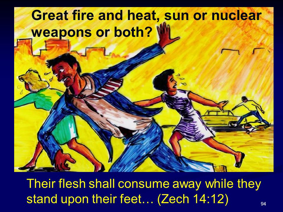 Great fire and heat, sun or nuclear weapons or both