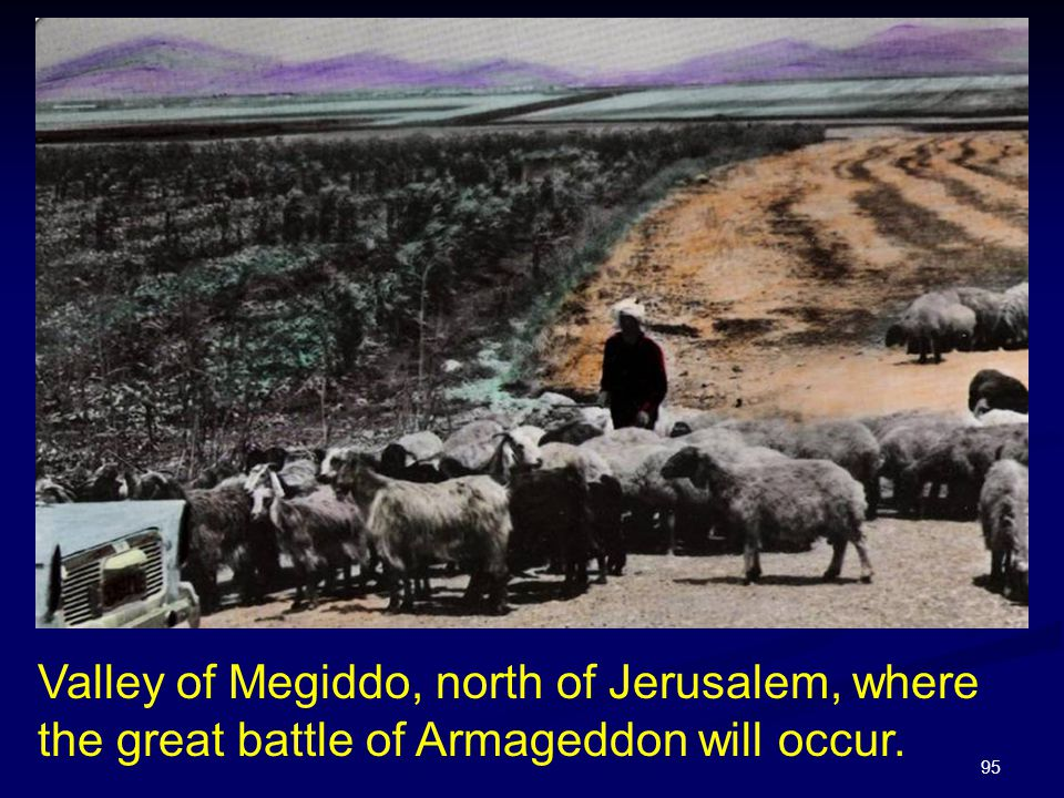 Valley of Megiddo, north of Jerusalem, where the great battle of Armageddon will occur.
