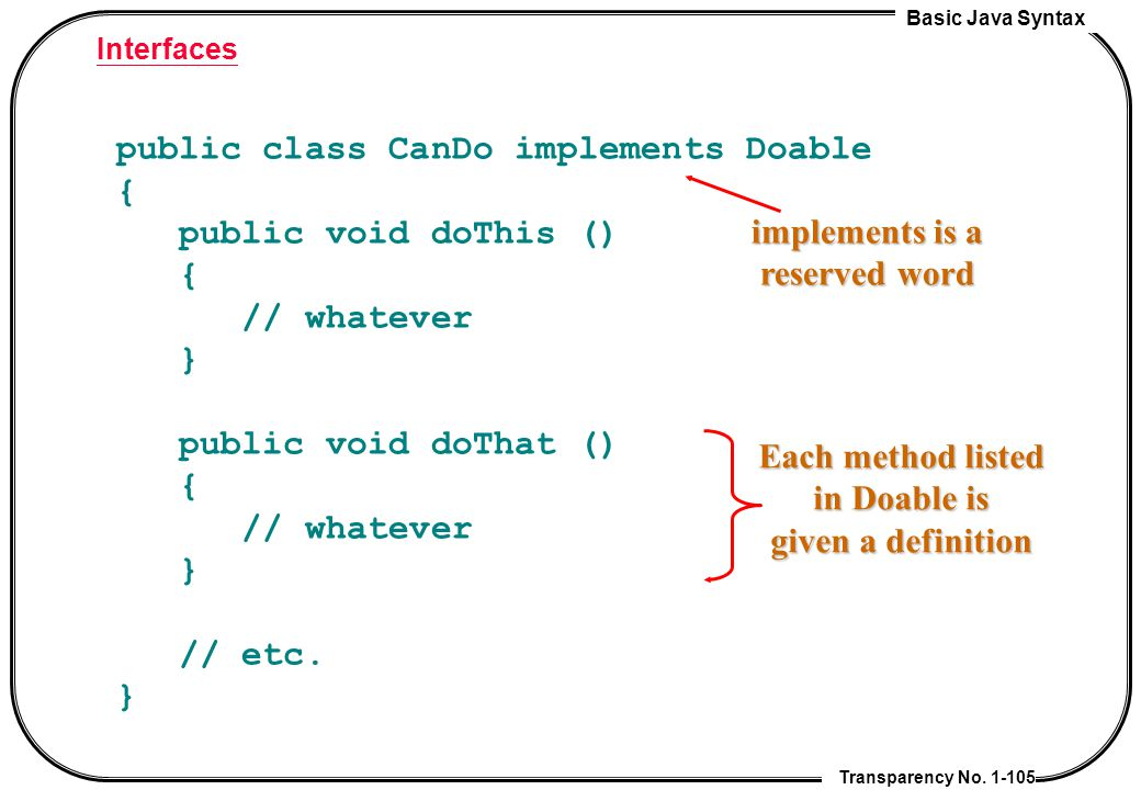 public class CanDo implements Doable { public void doThis ()