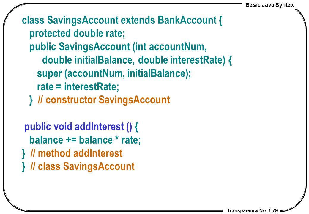 class SavingsAccount extends BankAccount {