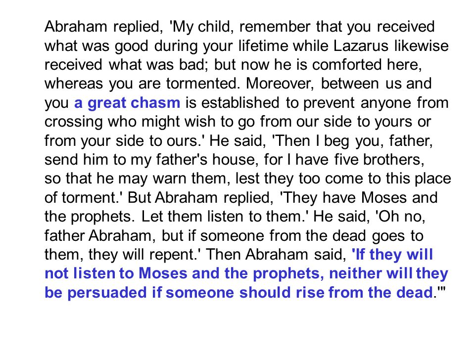 Abraham replied, My child, remember that you received