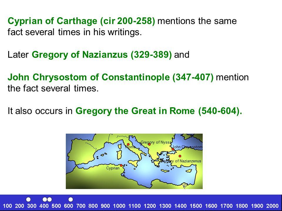 Cyprian of Carthage (cir 200-258) mentions the same