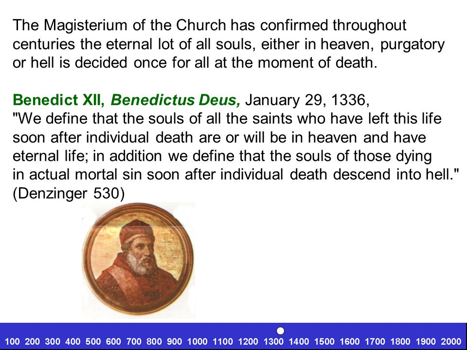 The Magisterium of the Church has confirmed throughout