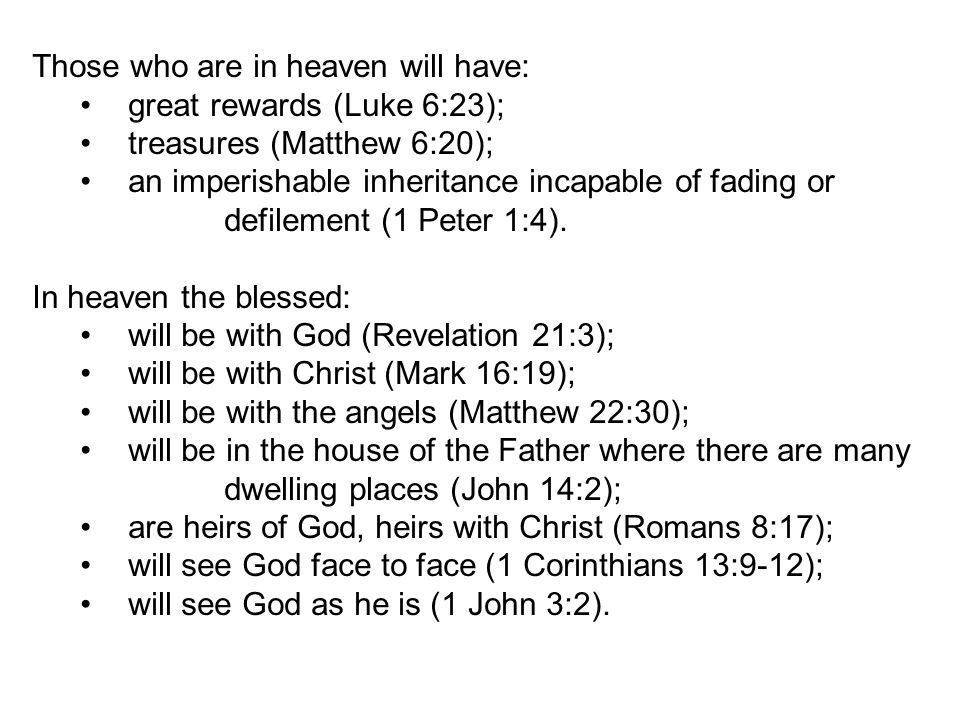Those who are in heaven will have: