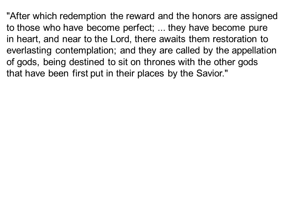 After which redemption the reward and the honors are assigned