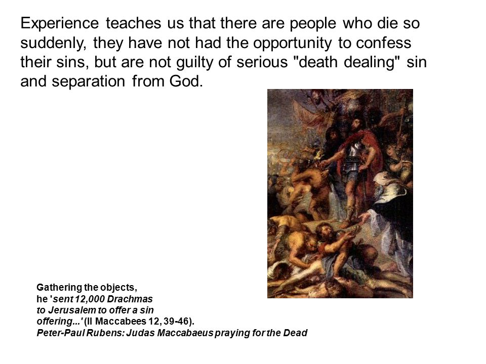 Experience teaches us that there are people who die so