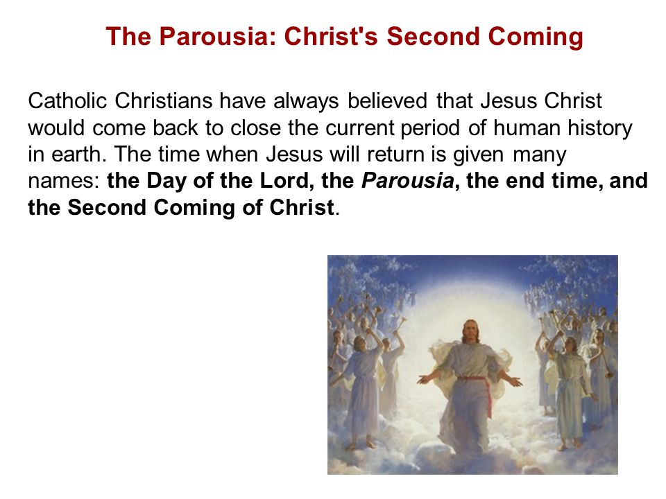 The Parousia: Christ s Second Coming
