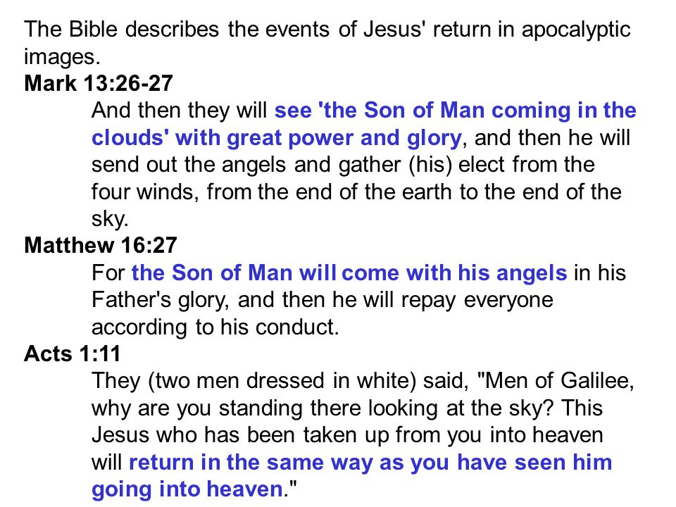 The Bible describes the events of Jesus return in apocalyptic