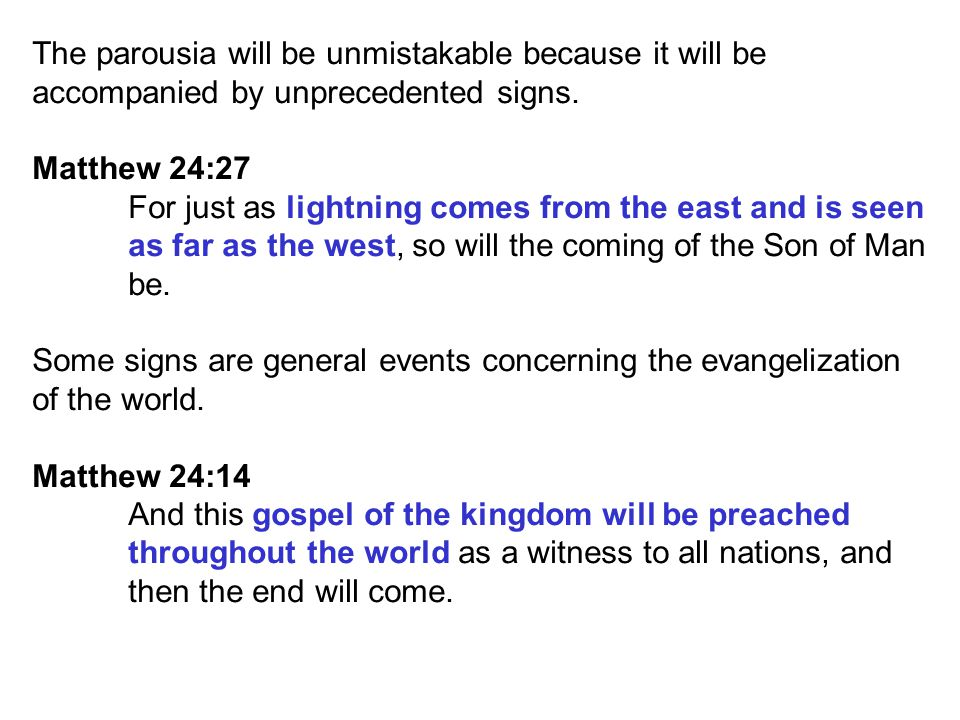 The parousia will be unmistakable because it will be