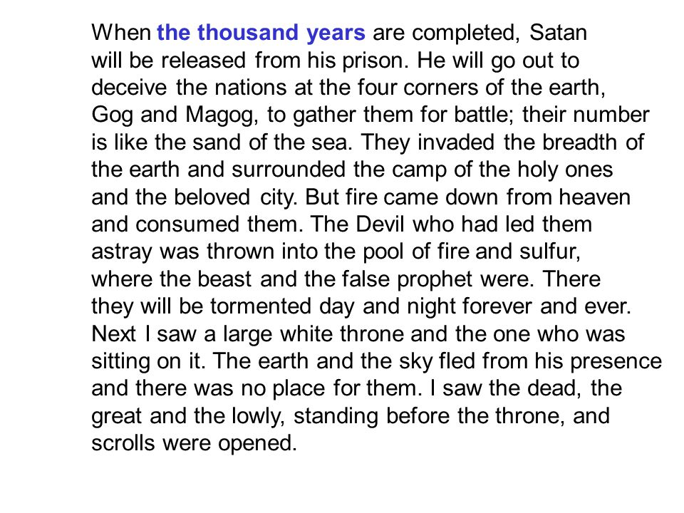 When the thousand years are completed, Satan