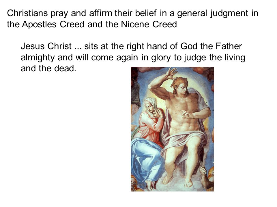 Christians pray and affirm their belief in a general judgment in