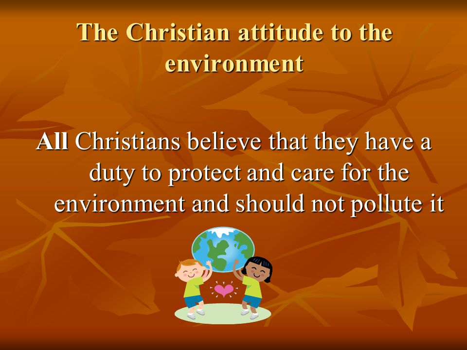 The Christian attitude to the environment