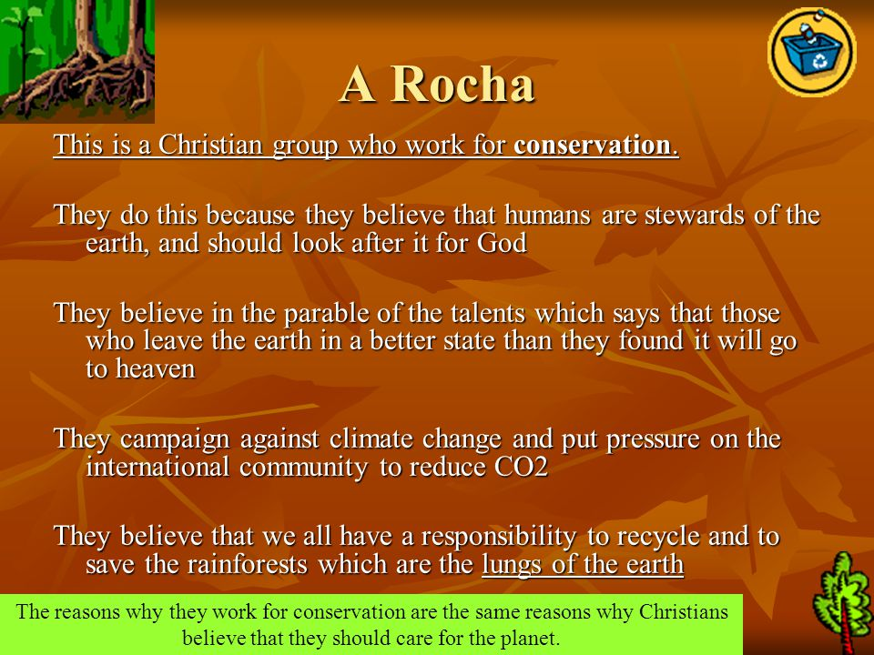 A Rocha This is a Christian group who work for conservation.