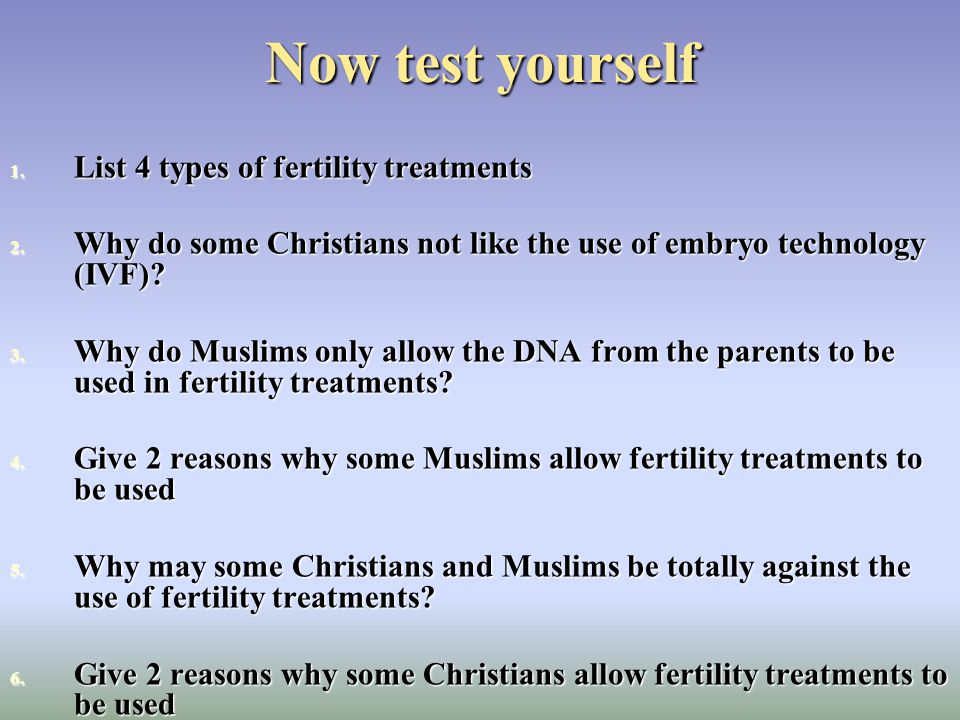 Now test yourself List 4 types of fertility treatments