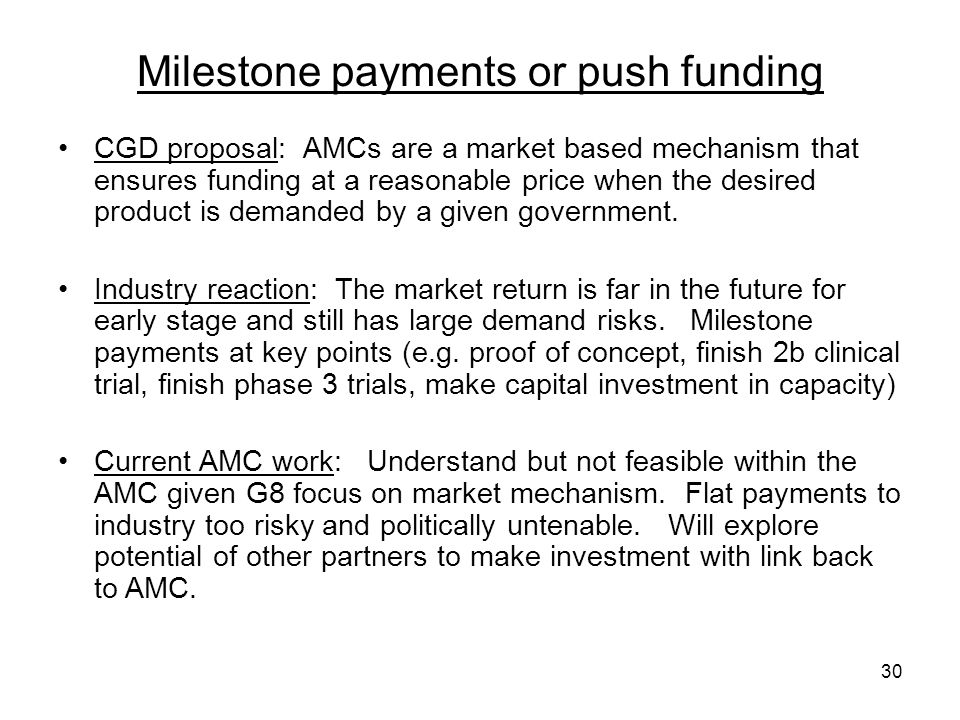 Milestone payments or push funding