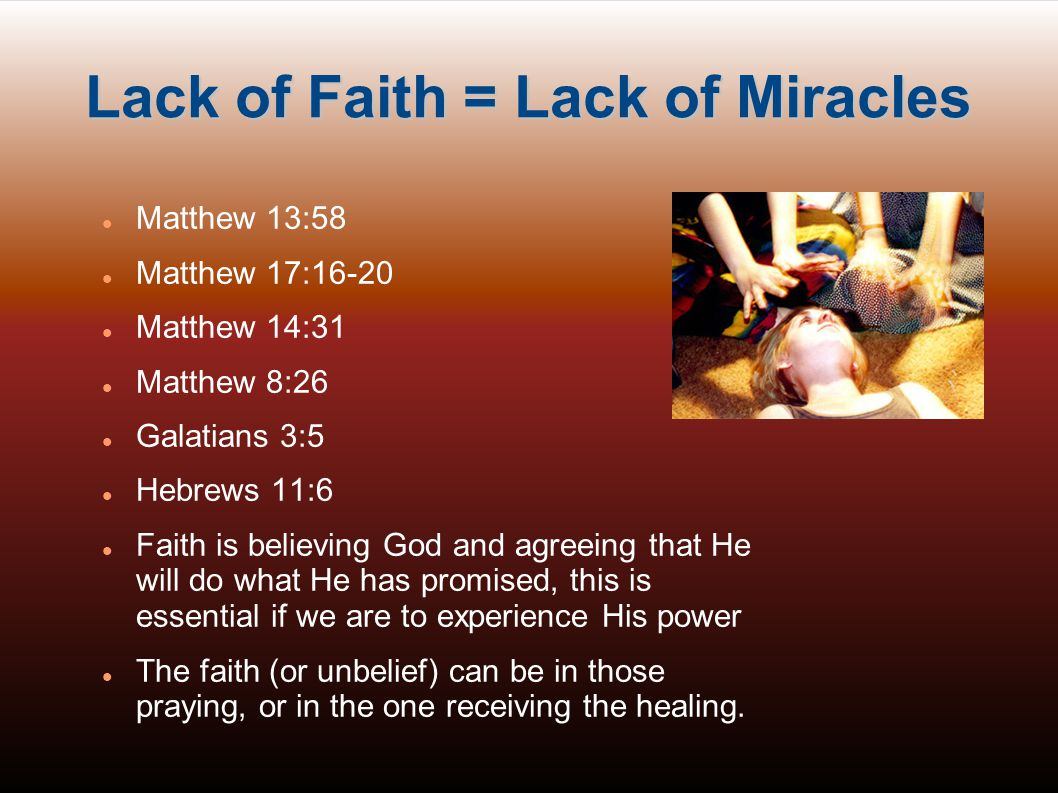 Lack of Faith = Lack of Miracles