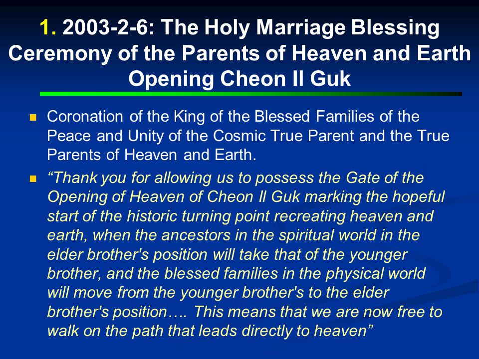 1. 2003-2-6: The Holy Marriage Blessing Ceremony of the Parents of Heaven and Earth Opening Cheon Il Guk