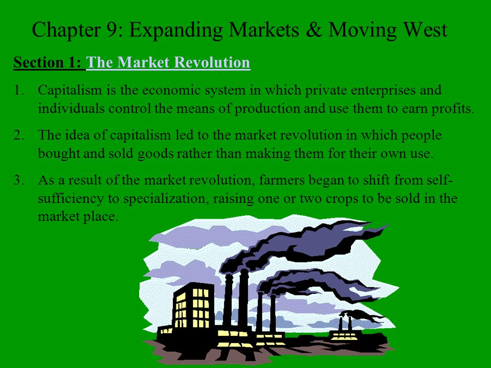 Chapter 9: Expanding Markets & Moving West