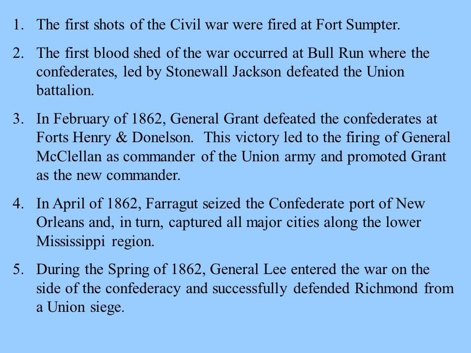 The first shots of the Civil war were fired at Fort Sumpter.