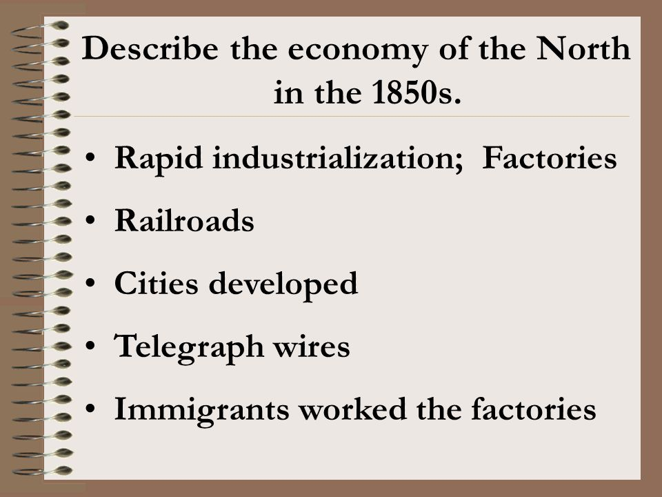 Describe the economy of the North in the 1850s.