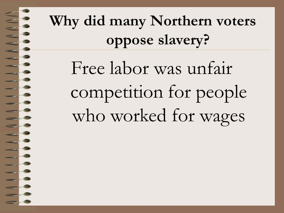 Why did many Northern voters oppose slavery