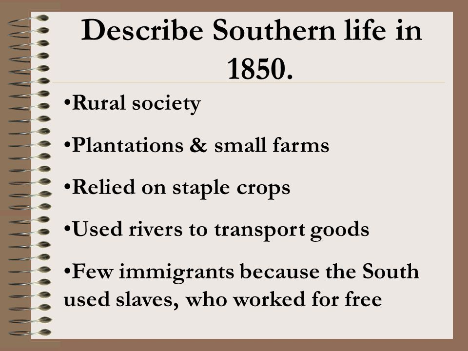 Describe Southern life in 1850.