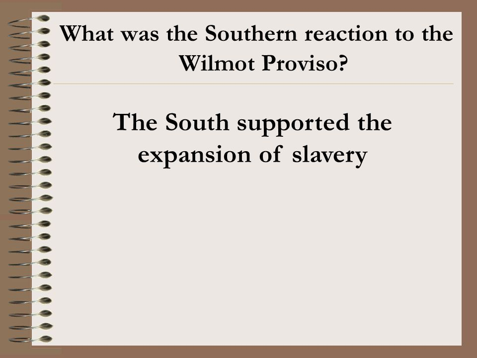 The South supported the expansion of slavery