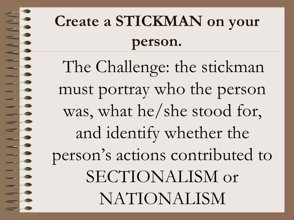 Create a STICKMAN on your person.