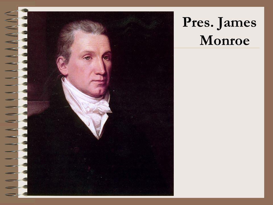 Pres. James Monroe
