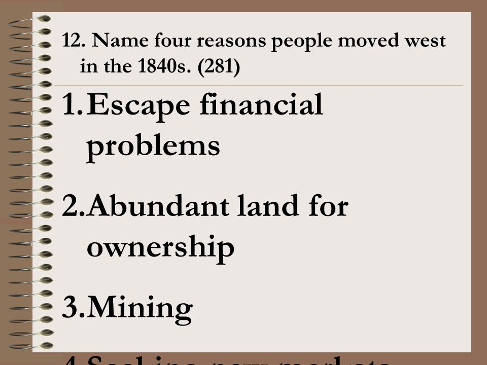 Escape financial problems Abundant land for ownership